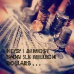 How I almost won $2.5 million dollars from the Publisher's Clearing House . . .