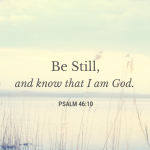 Scripture Saturday: Psalm 46:10