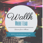 Walk Where I Lead