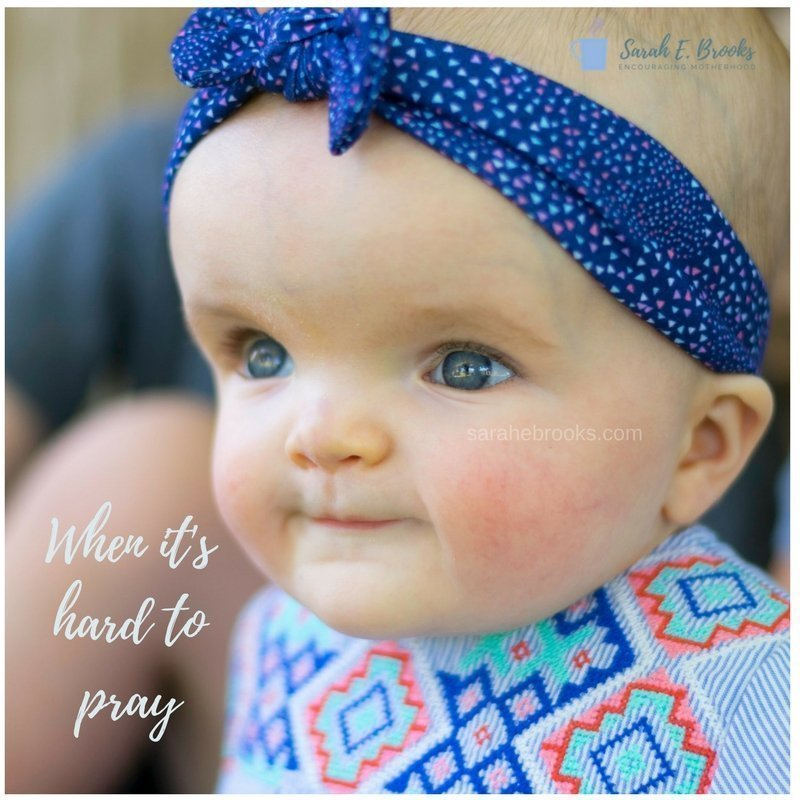 When it's hard to pray