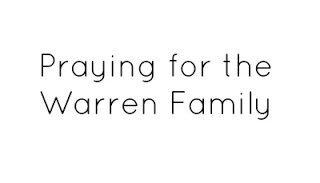 Praying for the Warren Family