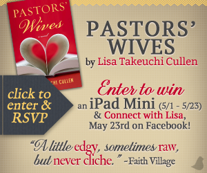 Pastors' Wives | iPad Mini Giveaway and Facebook Party with Lisa Takeuchi Cullen