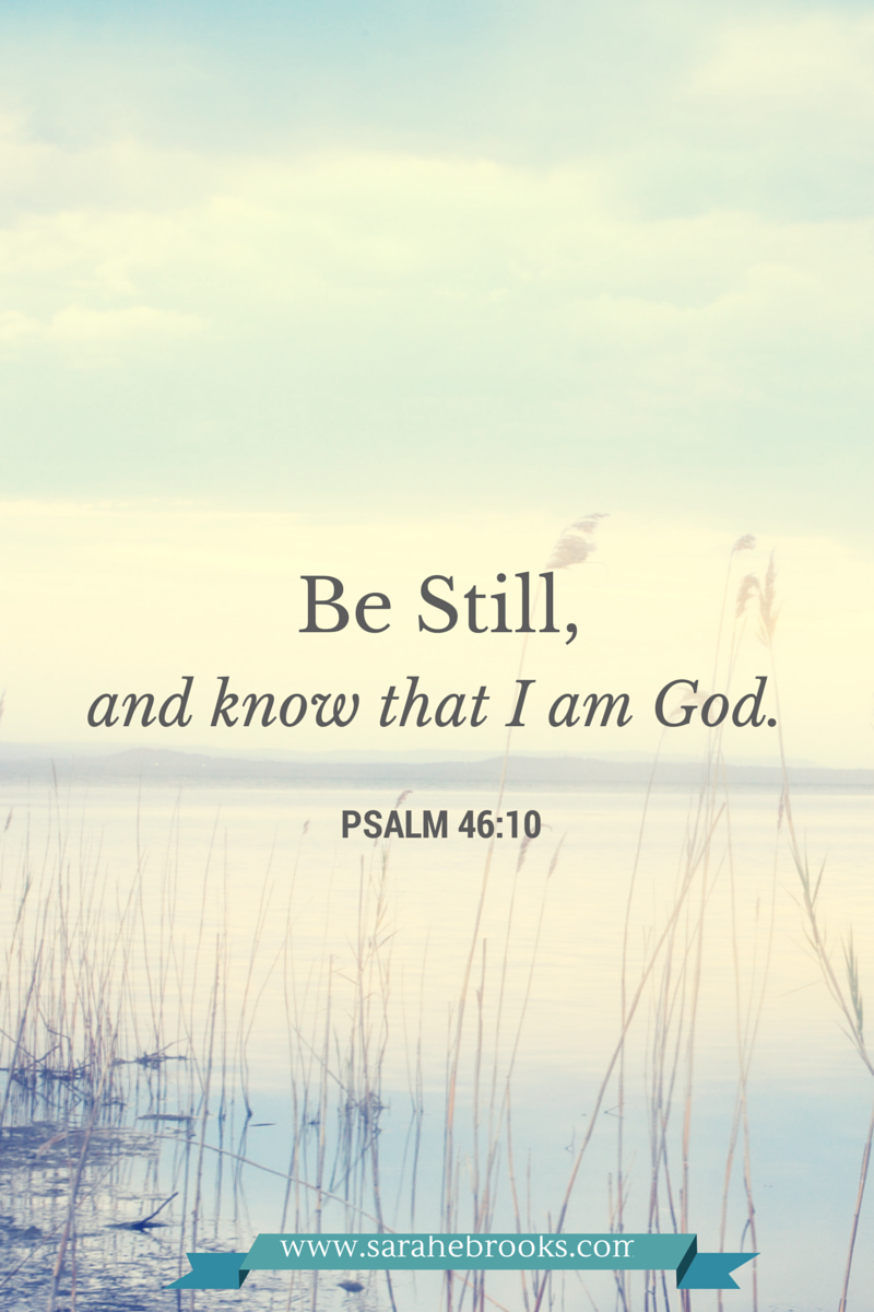 Scripture Saturday: Psalm 46:10