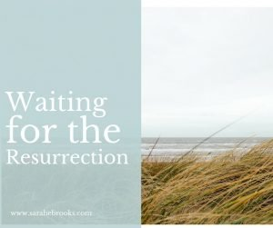 Waiting for the Resurrection