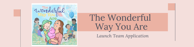 Wonderful Way You Are launch team application